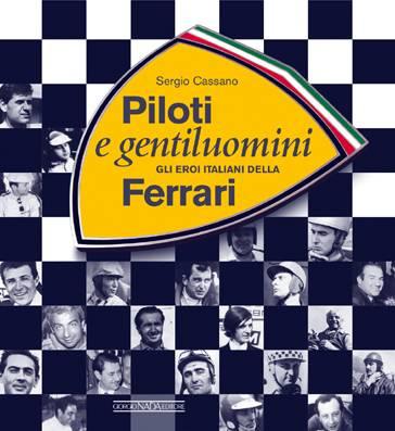Piloti e gentiluomini: Gli eroi della Ferrari