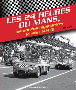 Les 24 Heures du Mans: années legendaires (50-80)
