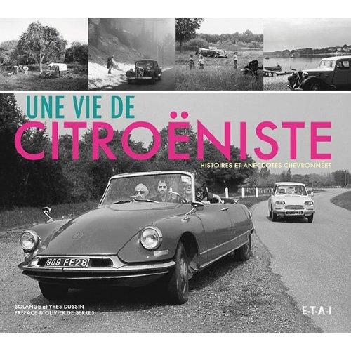 Une Vie de Citroeniste: Histoires et Anecdotes