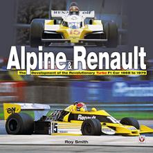 Alpine & Renault Revolutionary Turbo F1 1968-1979