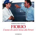 Fiorio: L Uomo che attiro Senna alla Ferrari