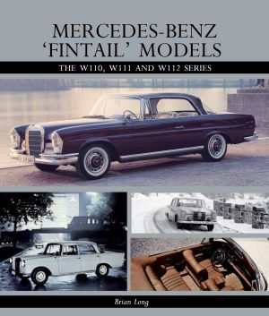 Mercedes-Benz 'Fintail' Models W110,W111 & W112