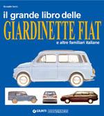 Il grande libro delle Giardinette Fiat