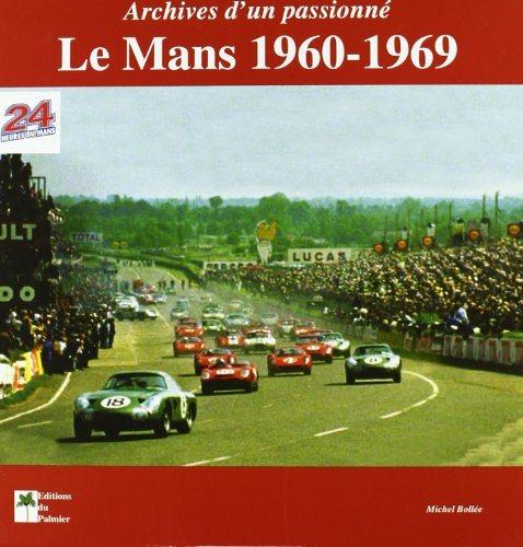 Les Mans 1960-69: Archives d un passionne