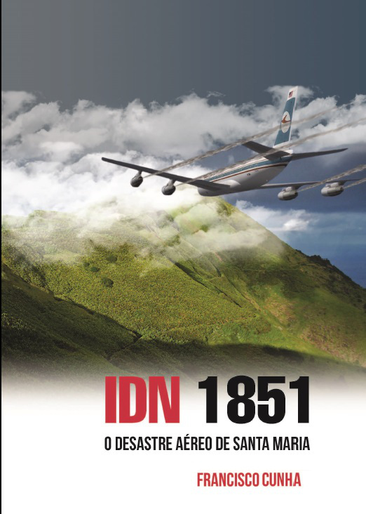 IDN 1851 - O desastre aéreo de Santa Maria (2º Ed)