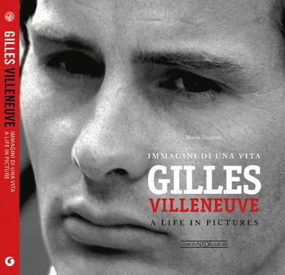 Gilles Villeneuve: A life in Pictures