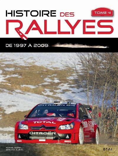 Histoire des Rallyes Vol. IV 1997-2009