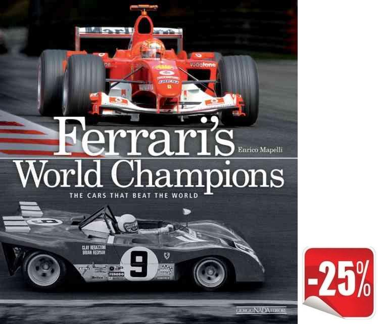 Ferrari World Champions: The cars that beat world