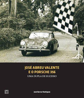 José Abreu Valente e o Porsche 356: dupla sucesso