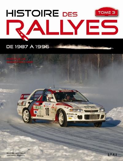 Histoire des Rallyes Vol. III 1987-1996