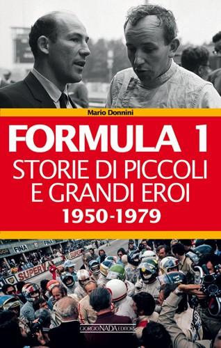 Formula 1: Storie di piccoli e grandi eroi 1950-79
