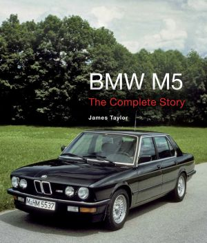 Bmw M5 - Complete history