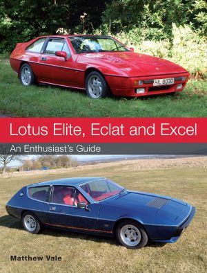 Lotus Elite, Eclat & Excel: Enthusiasts Guide