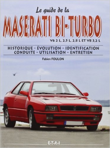 Le Guide Maserati Bi-Turbo 1981-1998