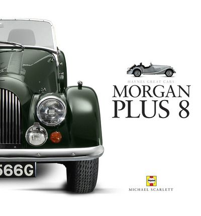 Morgan Plus 8: Great Cars Series