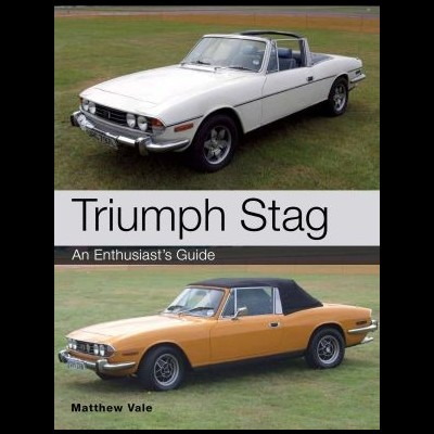 Triumph Stag - An Enthusiast's Guide