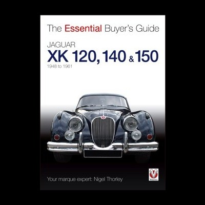 Jaguar XK120, 140 & 150 - The Essential Buyer's G