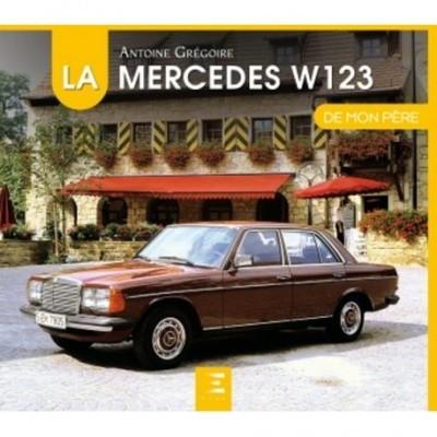 La Mercedes Benz W123 de Mon Pere