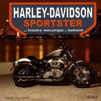 Harley-Davidson sportster: mécanique et humaine