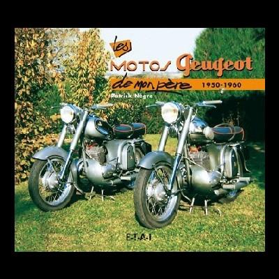 Les Motos Peugeot 1950-1960 de Mon Pére
