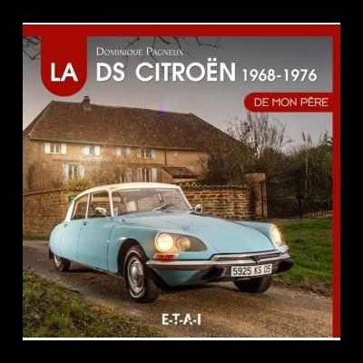 La Citroen DS de Mon Pere 1968-1976 (Vol 2)