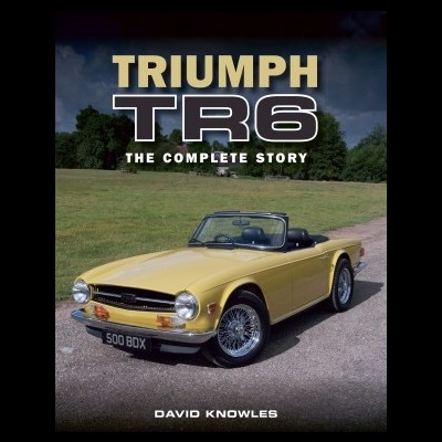 Triumph TR6 - The Complete Story