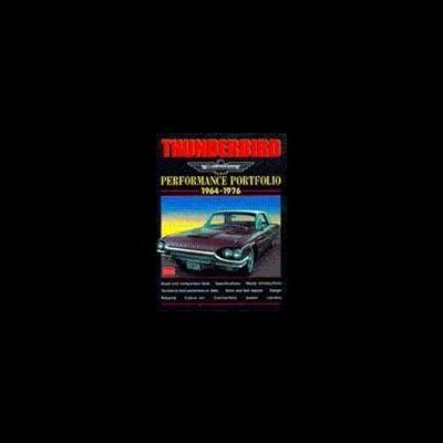 Thunderbird Performance Portfolio 1964-76