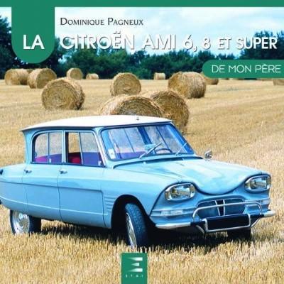 La Citroën Ami 6,8 e Super de Mon Père