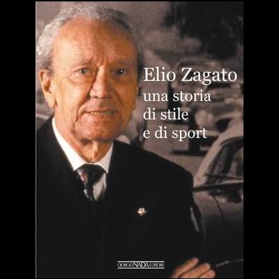 Elio Zagato, storie di corse e non solo