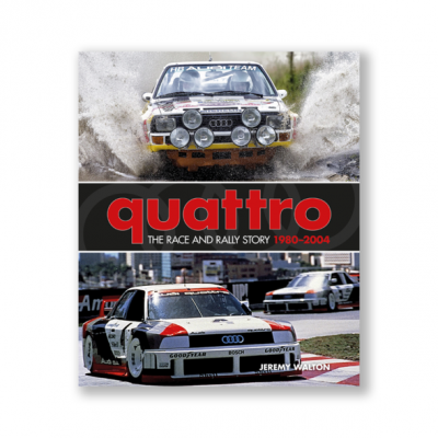 Audi Quattro: The Rally and race Story 1980-2004