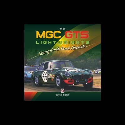 The MGC GTS Lightweights: Abingdon's Last Racers