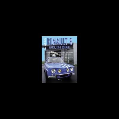 La Guide de la Renault 8 Major, R8 et Gordini