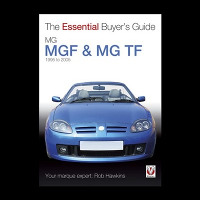 MGF & MG TF 1996-2006 - Essential Buyer's Guide