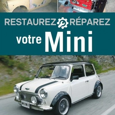 Restaurez et Reparez votre Mini