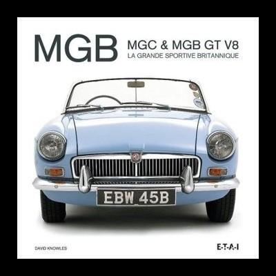 MGB/MGC & MGB GT V8: grande sportive britannique