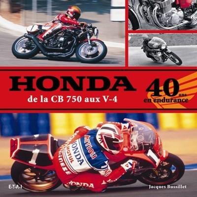 Honda de la CB750 aux V-4: 40 Ans en Endurance