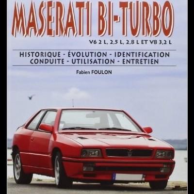 Le Guide Maserati Bi-Turbo 1981-1998