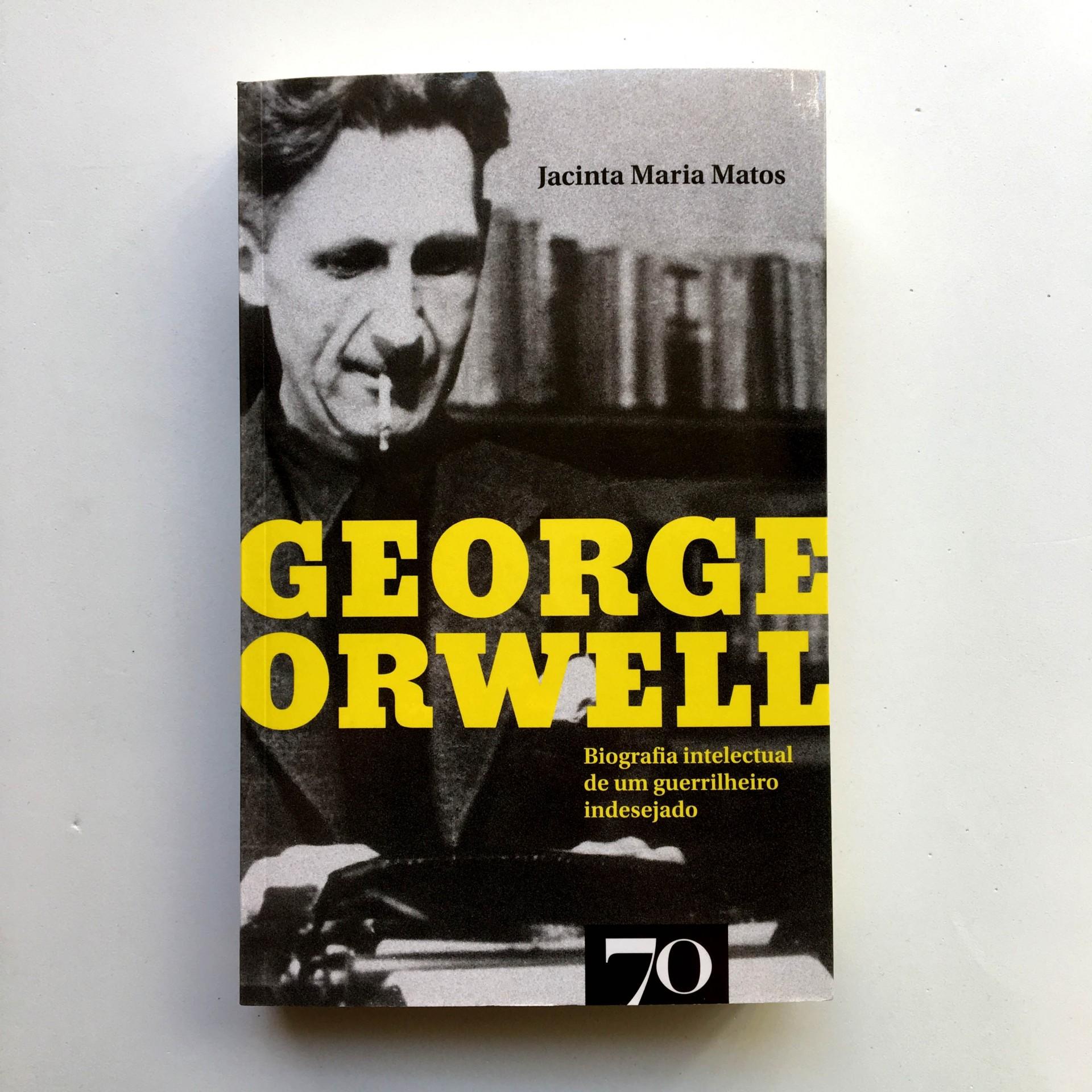George Orwell: biografia intelectual de um guerrilheiro indesejado