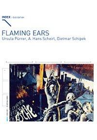 Flaming Ears: Ursula Purrer, A. Hans Scheirl, Dietmar Schipek