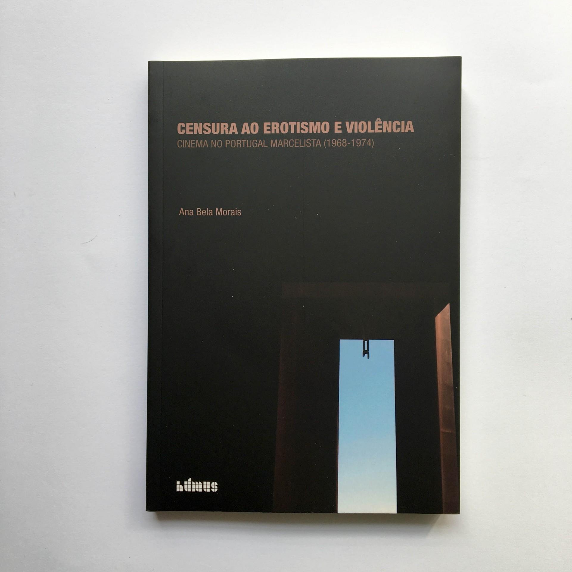 Censura ao Erotismo e Violência - Cinema no Portugal Marcelista (1968-1974)