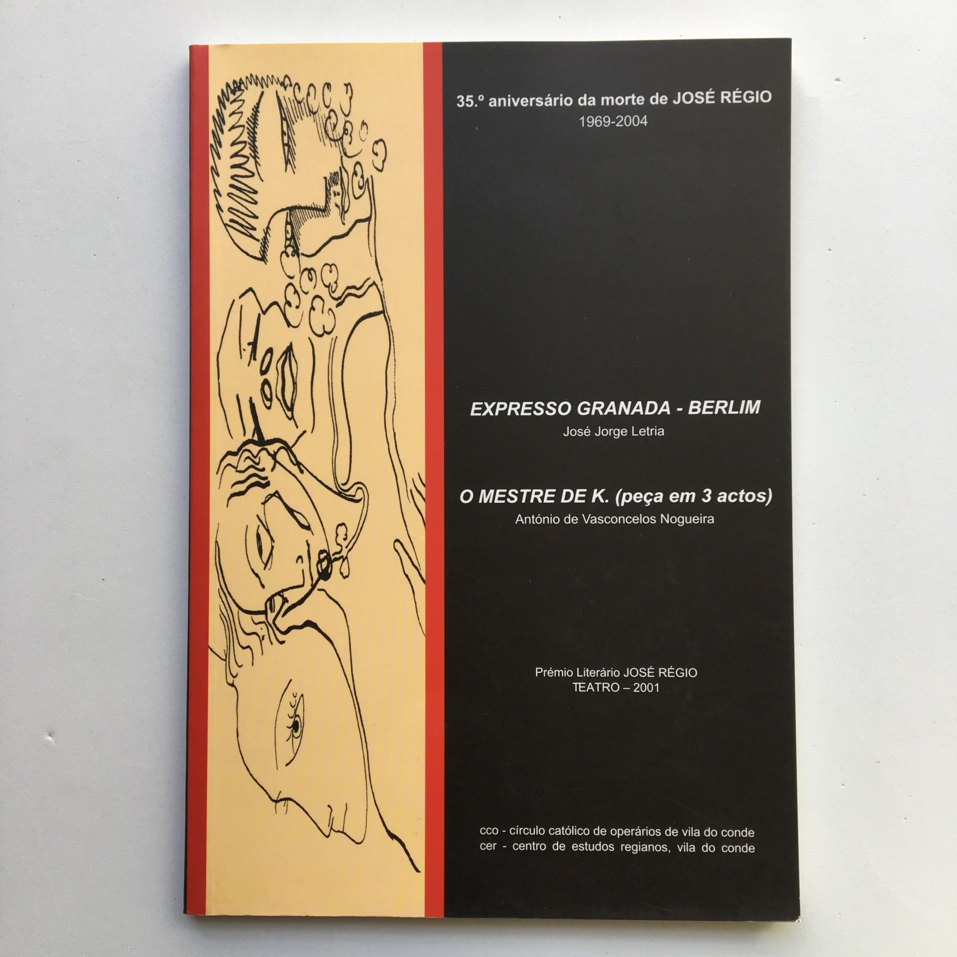 Expresso Granada-Berlim / O Mestre de K. (peça em 3 actos)
