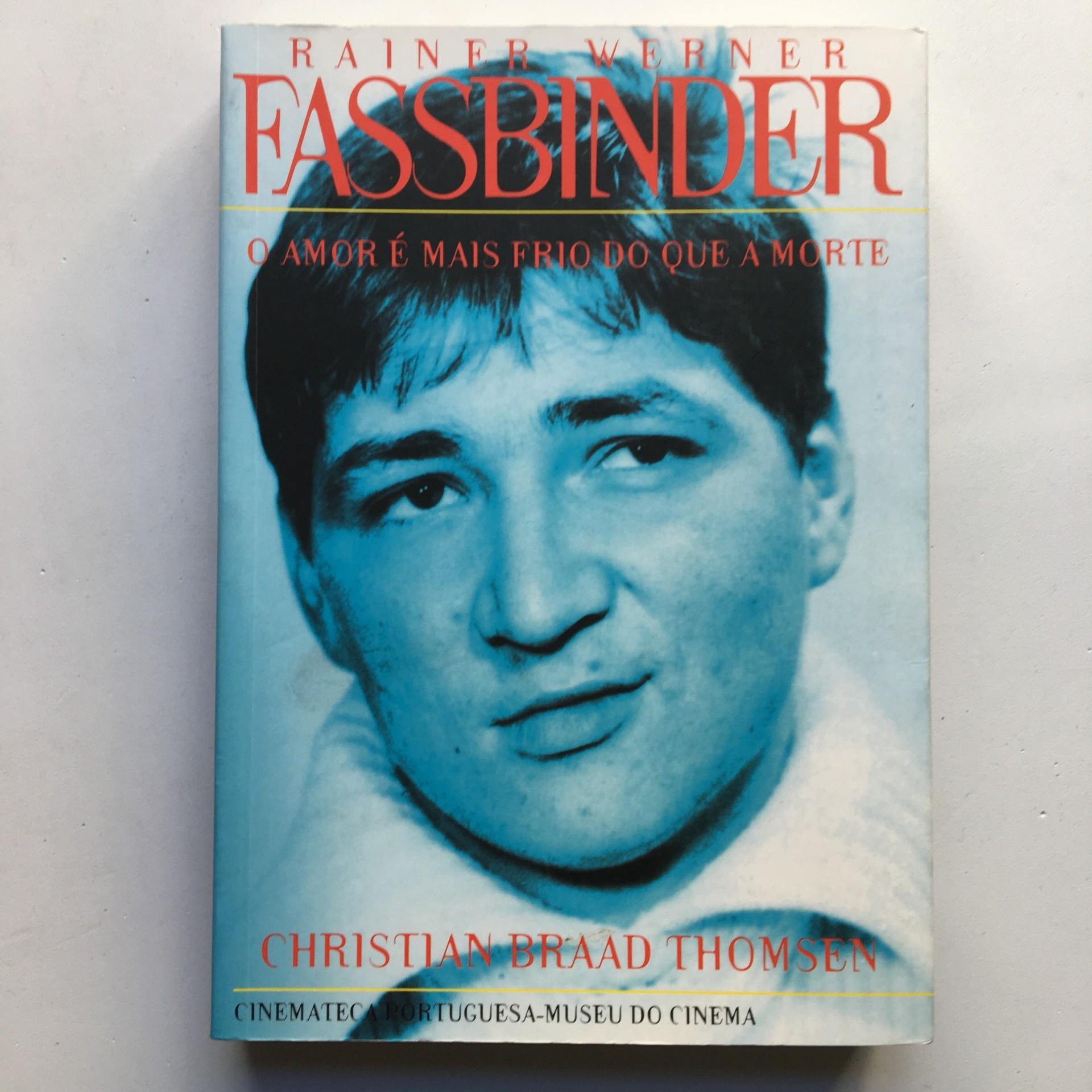 Rainer. W. Fassbinder: o amor é mais frio que a morte