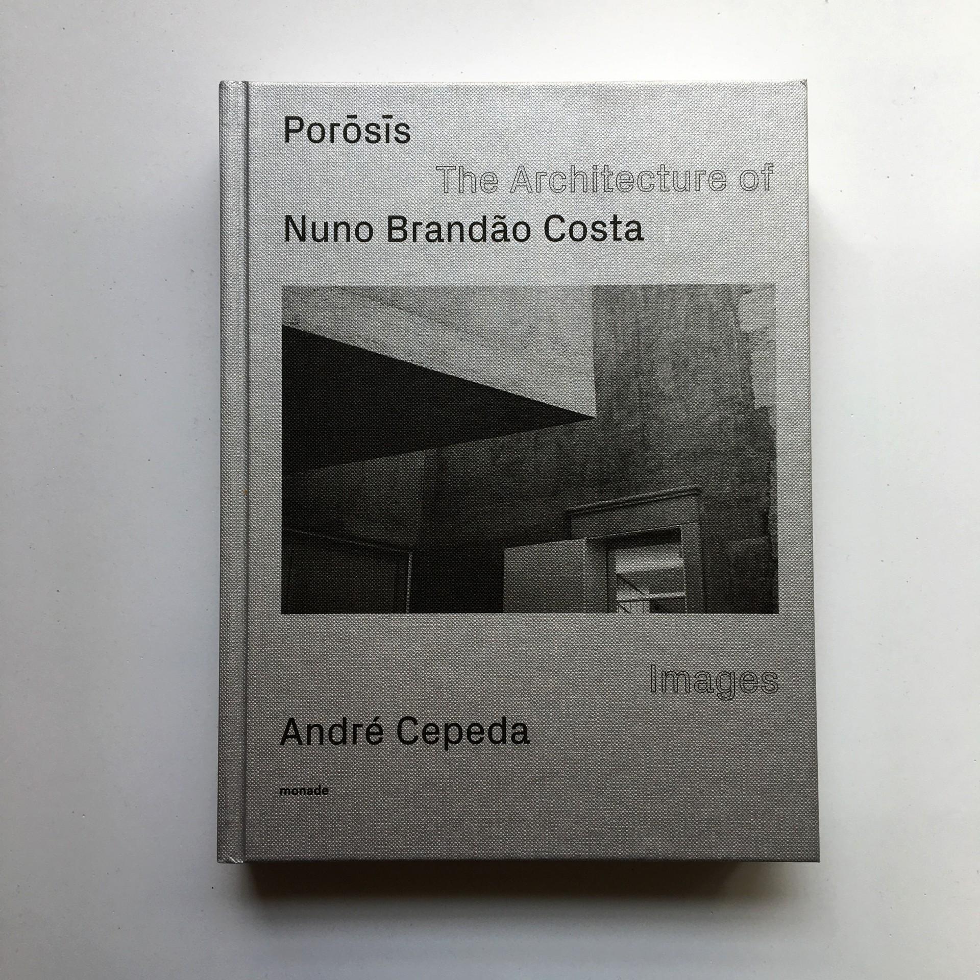 POROSIS / The Architecture of Nuno Brandão Costa
