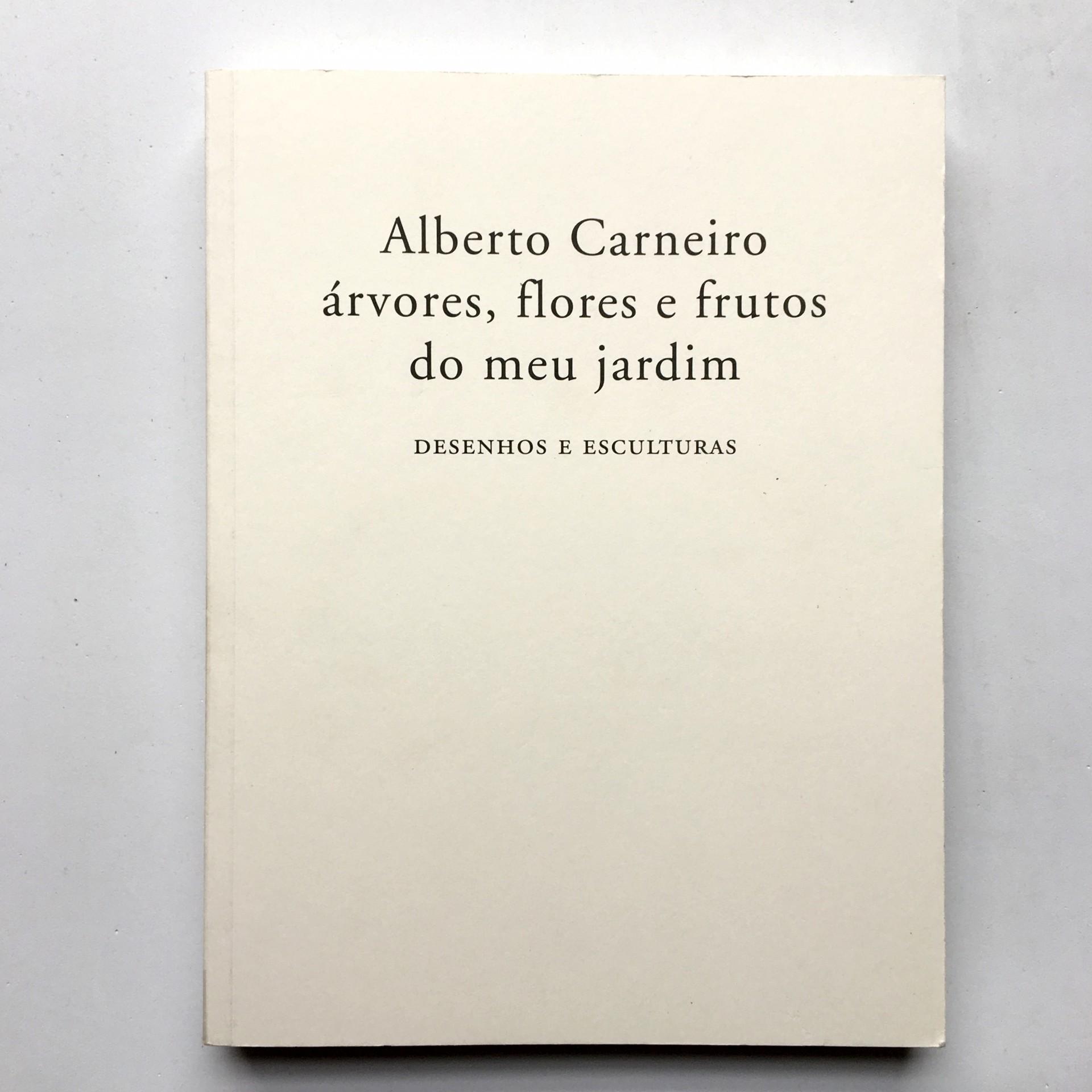 Alberto Carneiro: árvores, flores e frutos do meu jardim