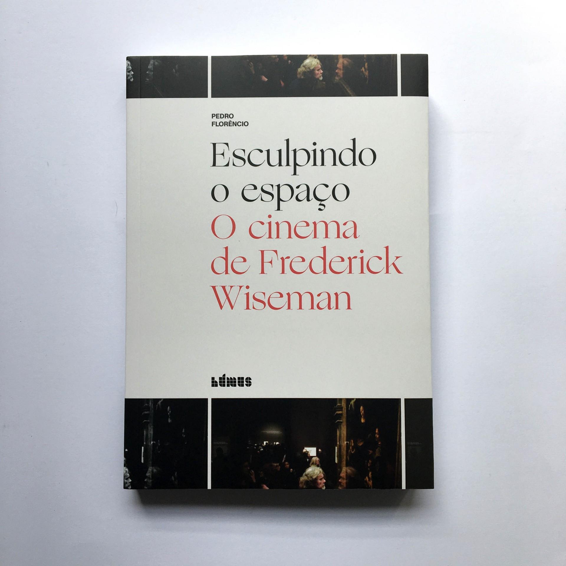 Esculpindo o Espaço - O cinema de Frederick Wiseman