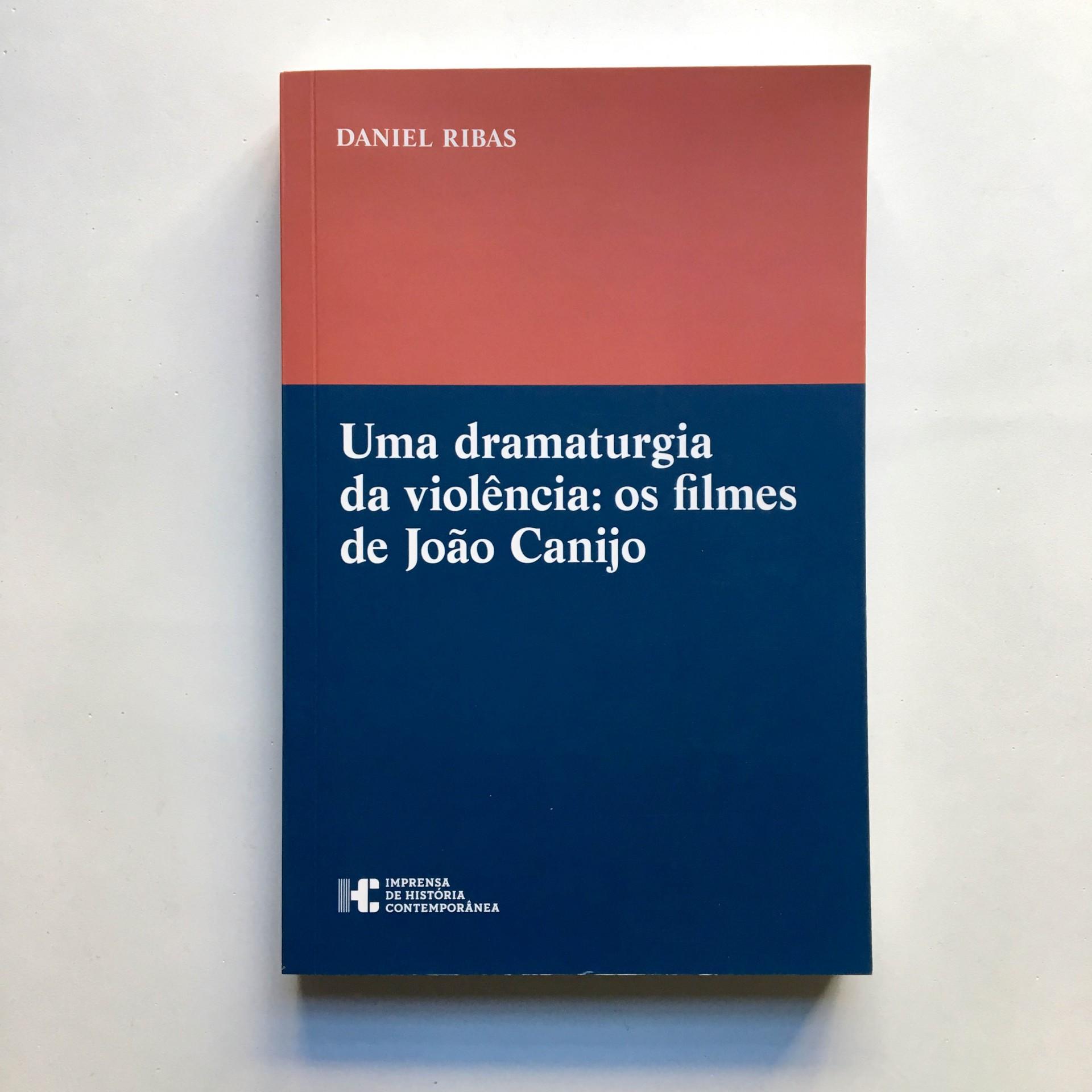 Uma Dramaturgia da Violência: os filmes de João Canijo