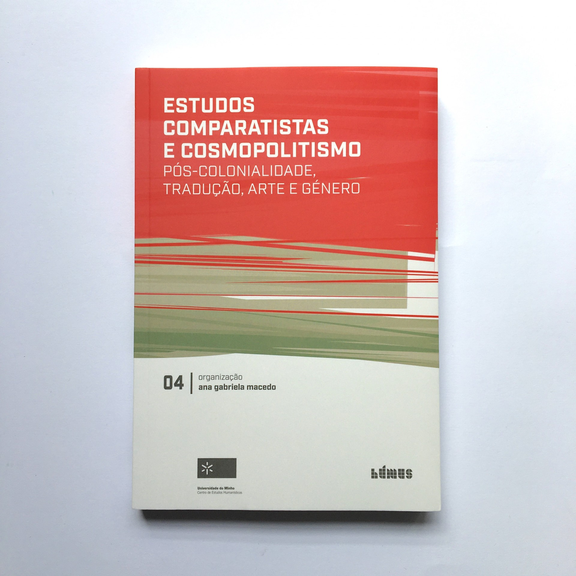 Estudos Comparatistas e Cosmopolitismo - Pós-colonialidade, Tradução, Arte e Género