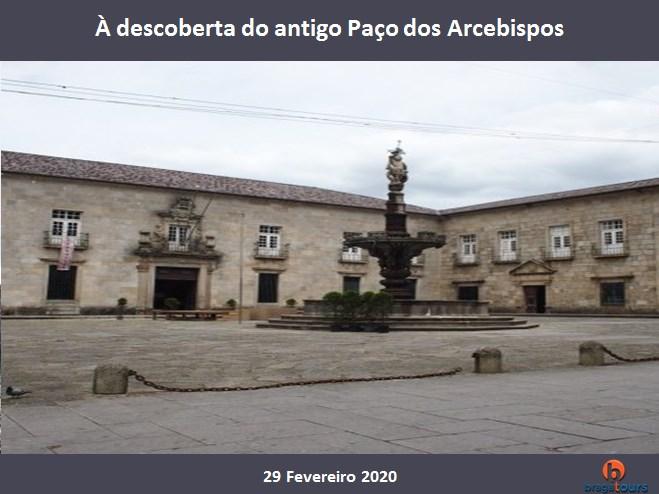 Guia |Seguros |Entrada - À descoberta do antigo Paço dos Arcebispos