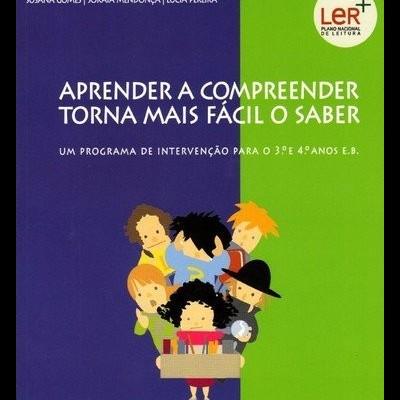 Aprender a compreender torna mais fácil o saber - Programa de Intervenção para o 3º e 4º Anos E.B.