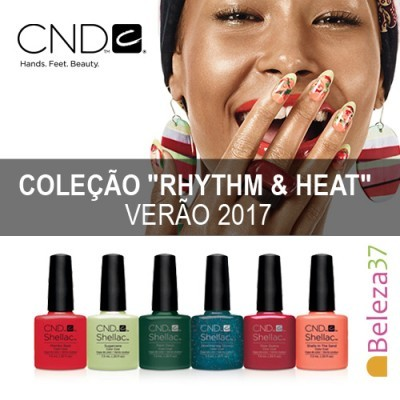 """CND Shellac – Coleção de 6 Cores """"Rhythm & Heat"""" – Verão 2017"""